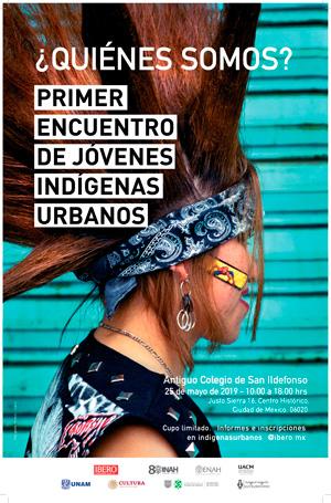 ¿Quiénes Somos? 1er. Encuentro de jóvenes indígenas urbanos>
